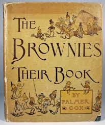 """The Brownies; Their Book"" by Palmer Cox"