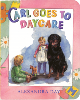 Carl Goes to Daycare Board Book (Signed) (Good Dog, Carl Books)
