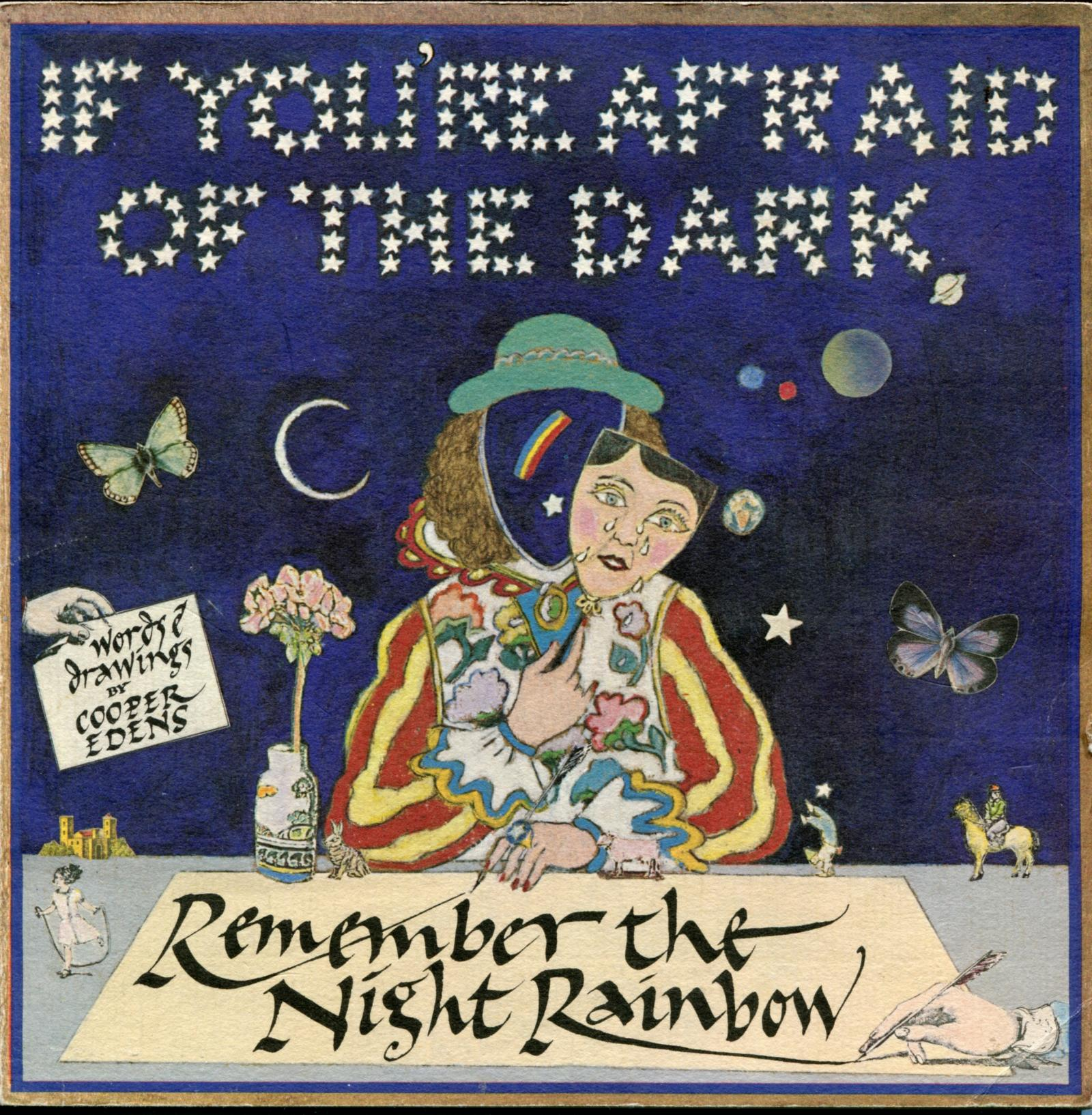 "The Cover of ""If You're Afraid of the Dark, Remember the Night Rainbow,"" by Cooper Edens"