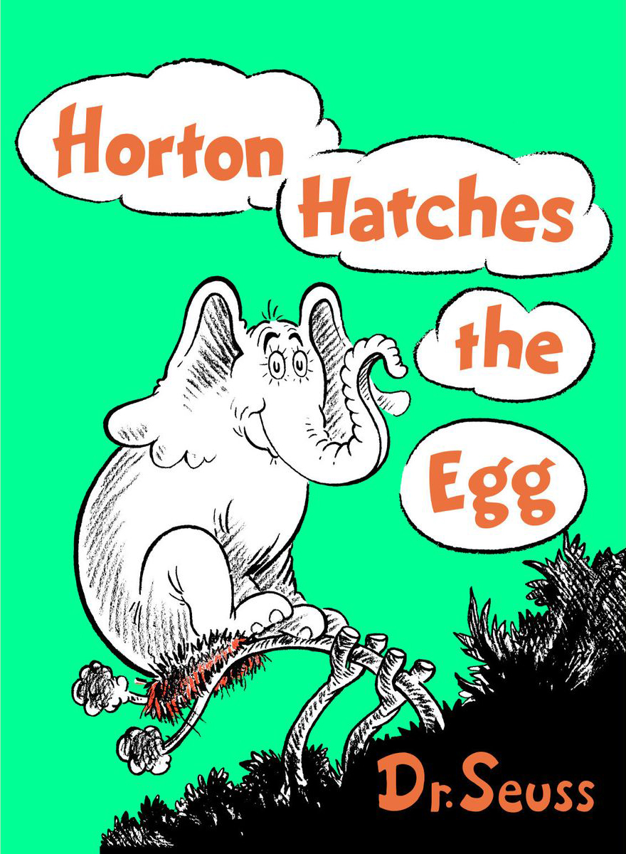 Horton Hatches the Egg by Dr. Suess